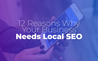 12 Reasons Why Your Business Needs Local SEO (and its benefits)